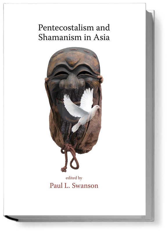 Pentecostalism and Shamanism in Asia book